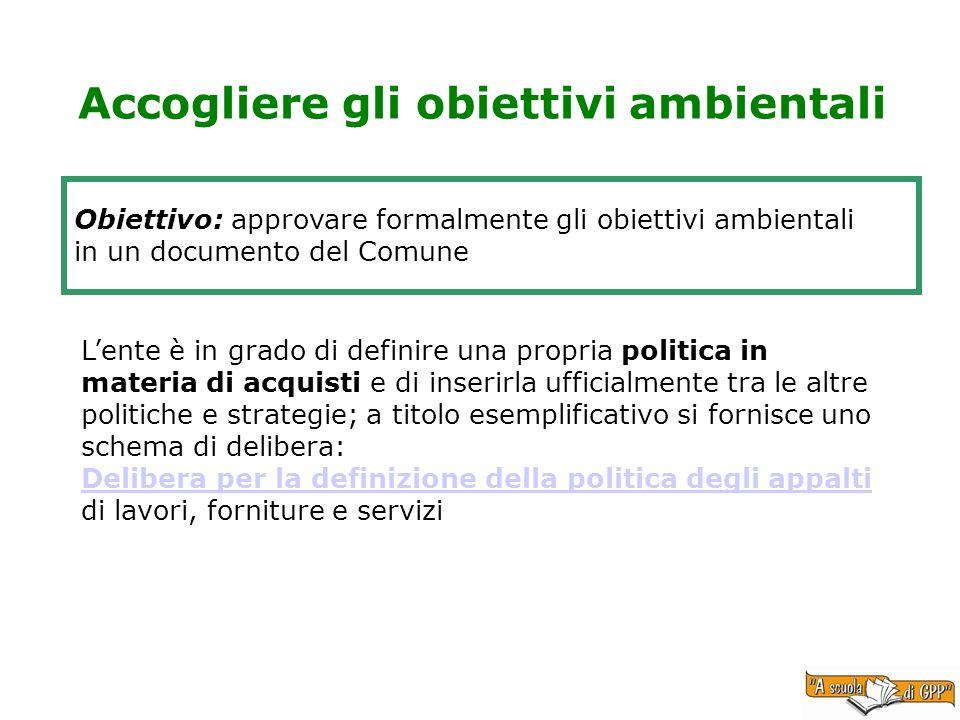 Accogliere gli obiettivi ambientali Obiettivo: approvare formalmente gli obiettivi ambientali in un documento del Comune Lente è in grado di definire