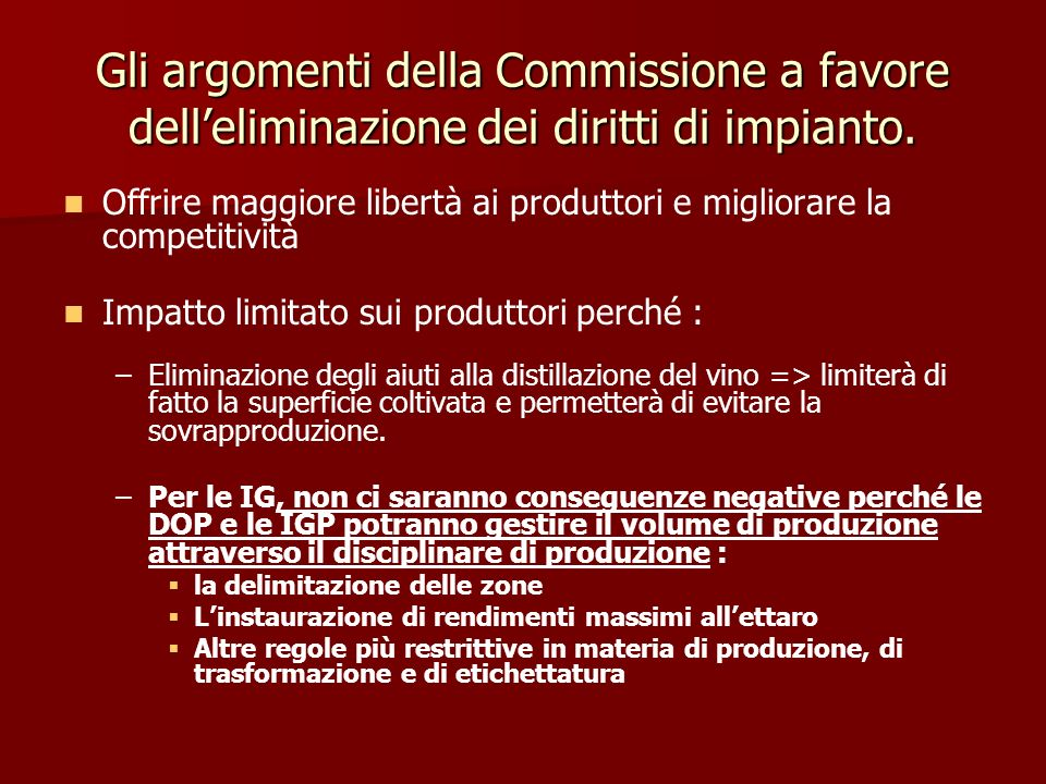 Forte opposizione dei produttori di vino con IG Le superfici piantate allinterno di queste zone sono molto inferiori alle superfici delimitate : – –Differenza tra le aree delimitate e le superfici piantate = più di 1 milione di ha in UE (in totale in Europa 3,4 milioni di ha).