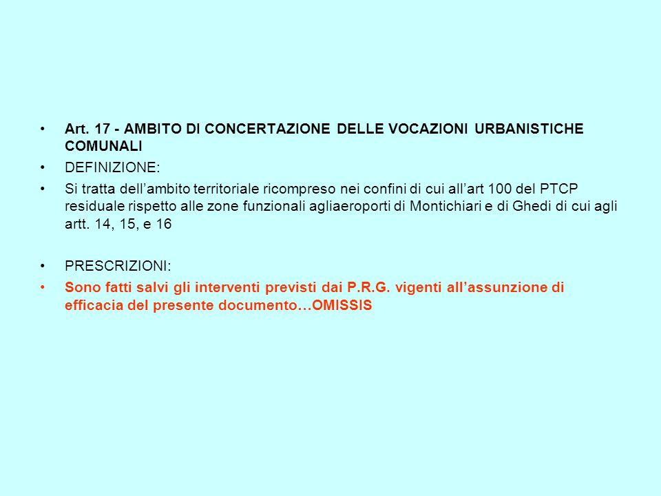 Art. 17 - AMBITO DI CONCERTAZIONE DELLE VOCAZIONI URBANISTICHE COMUNALI DEFINIZIONE: Si tratta dellambito territoriale ricompreso nei confini di cui a