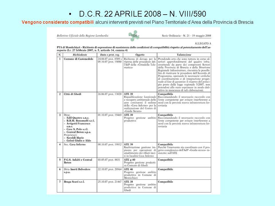 D.C.R. 22 APRILE 2008 – N. VIII/590 Vengono considerato compatibili alcuni interventi previsti nel Piano Territoriale dArea della Provincia di Brescia