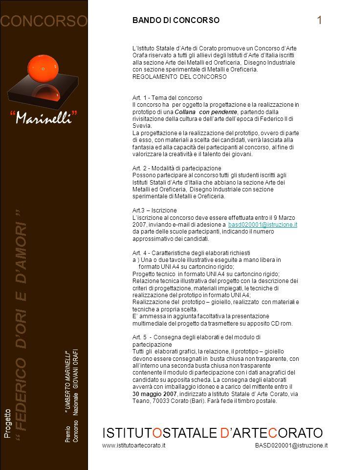 Marinelli CONCORSO Progetto FEDERICO DORI E DAMORI Premio UMBERTO MARINELLI Concorso Nazionale GIOVANI ORAFI ISTITUTOSTATALE DARTECORATO www.istitutoa