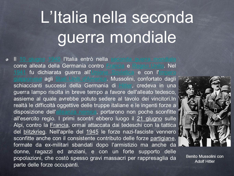 LItalia nella seconda guerra mondiale Il 10 giugno 1940 l'Italia entrò nella seconda guerra mondiale come alleata della Germania contro Francia e Regn