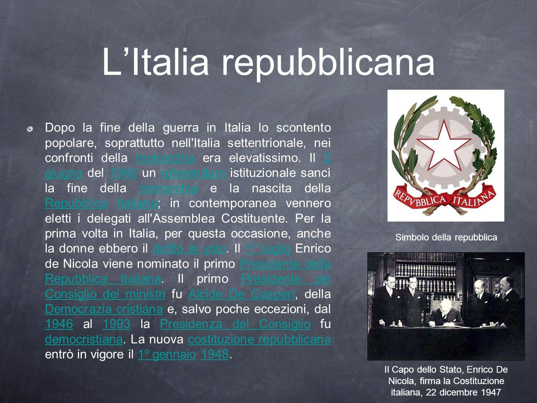 LItalia repubblicana Dopo la fine della guerra in Italia lo scontento popolare, soprattutto nell'Italia settentrionale, nei confronti della monarchia