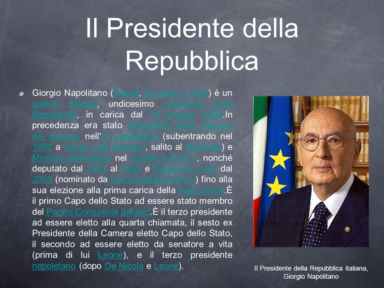 Il Presidente della Repubblica Giorgio Napolitano (Napoli, 29 giugno 1925) è un politico italiano, undicesimo presidente della Repubblica, in carica d