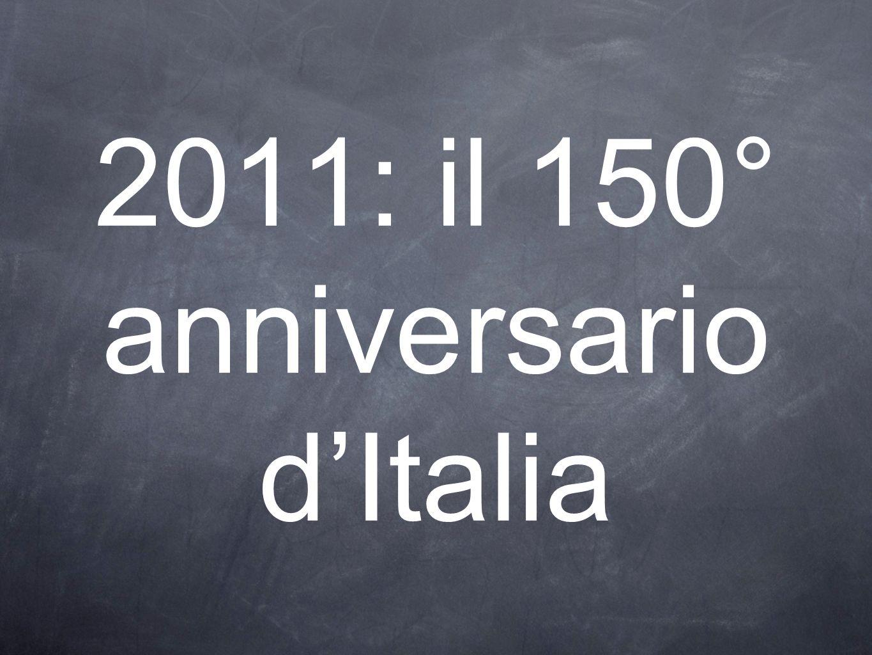 2011: il 150° anniversario dItalia