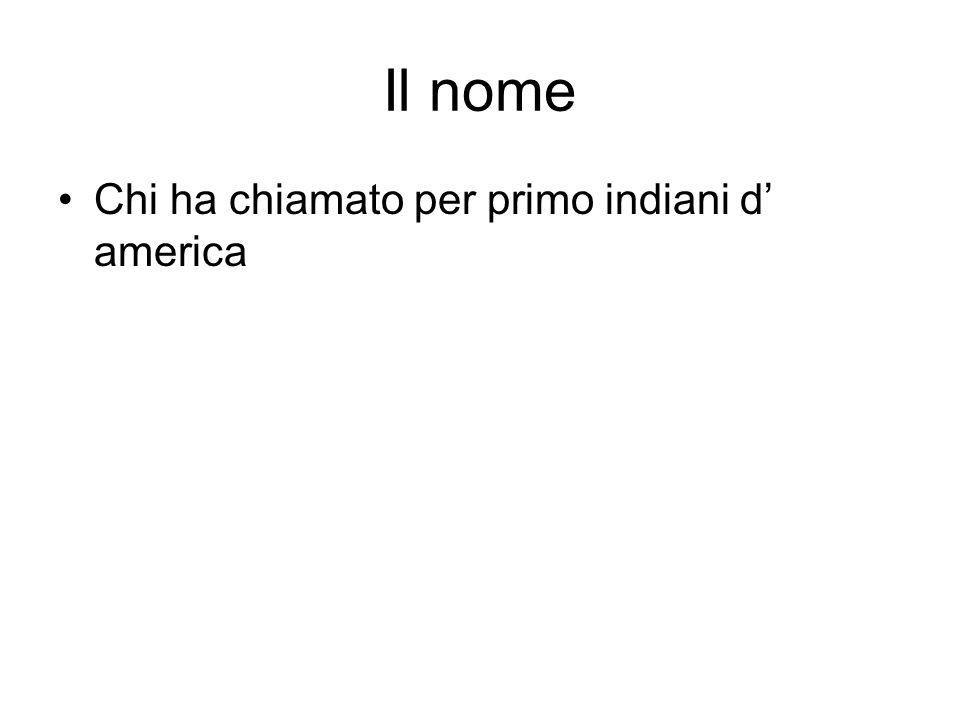 Il nome Chi ha chiamato per primo indiani d america