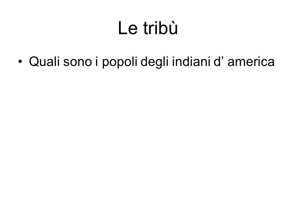 Le tribù Quali sono i popoli degli indiani d america