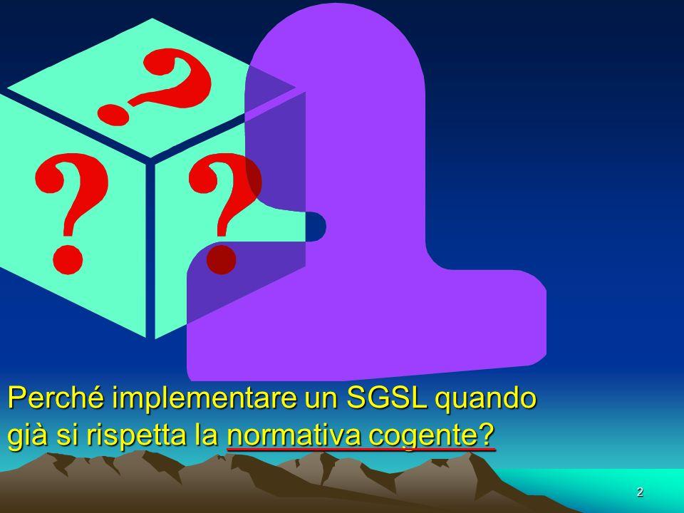 2 Perché implementare un SGSL quando già si rispetta la normativa cogente?