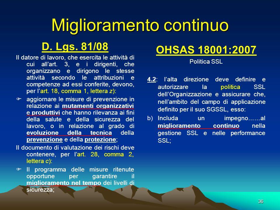 Miglioramento continuo D. Lgs. 81/08 Il datore di lavoro, che esercita le attività di cui allart. 3, e i dirigenti, che organizzano e dirigono le stes