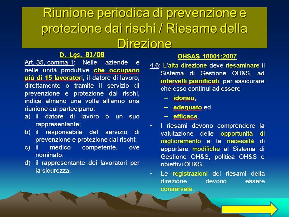 46 Riunione periodica di prevenzione e protezione dai rischi / Riesame della Direzione D. Lgs. 81/08 Art. 35, comma 1:Nelle aziende e nelle unità prod