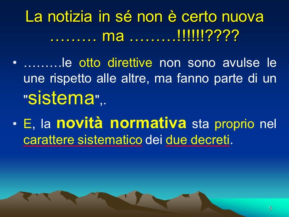 5 La notizia in sé non è certo nuova ……… ma ………!!!!!!???? ………le otto direttive non sono avulse le une rispetto alle altre, ma fanno parte di un