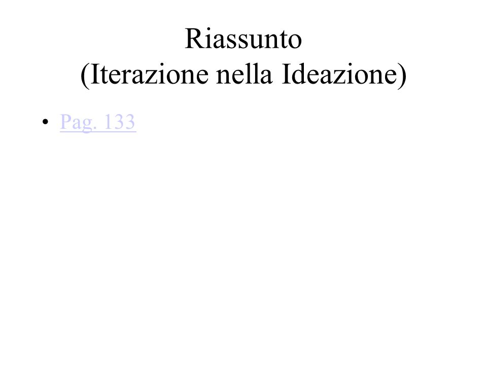 Riassunto (Iterazione nella Ideazione) Pag. 133