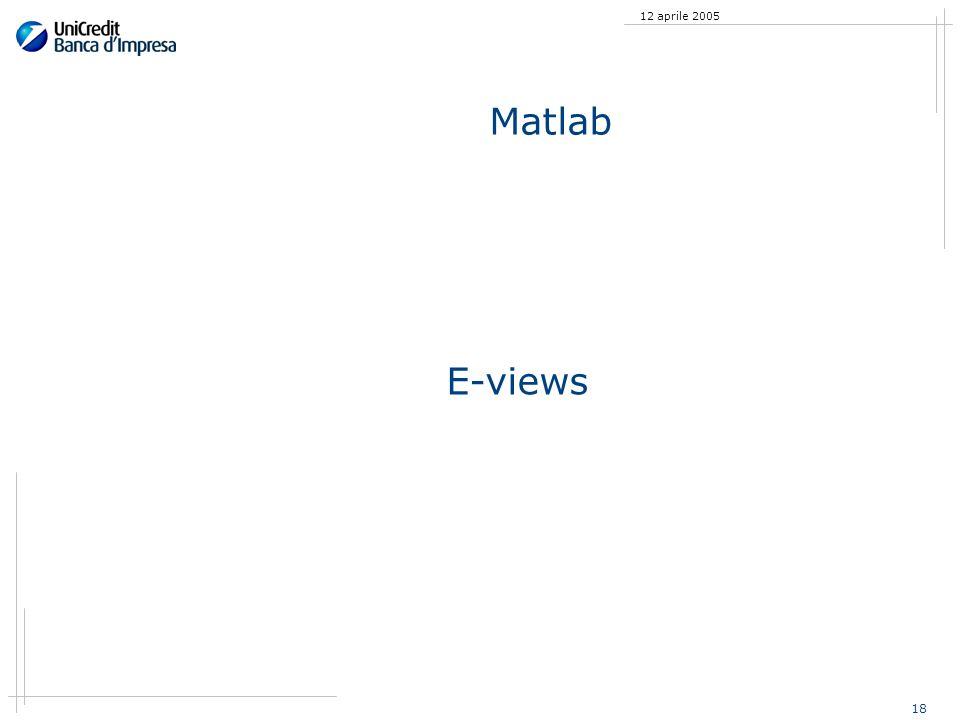 18 12 aprile 2005 Matlab E-views