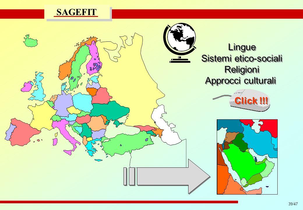 39/47 progetto di massima/esecutivo SAGEFIT Lingue Sistemi etico-sociali Religioni Approcci culturali Lingue Sistemi etico-sociali Religioni Approcci