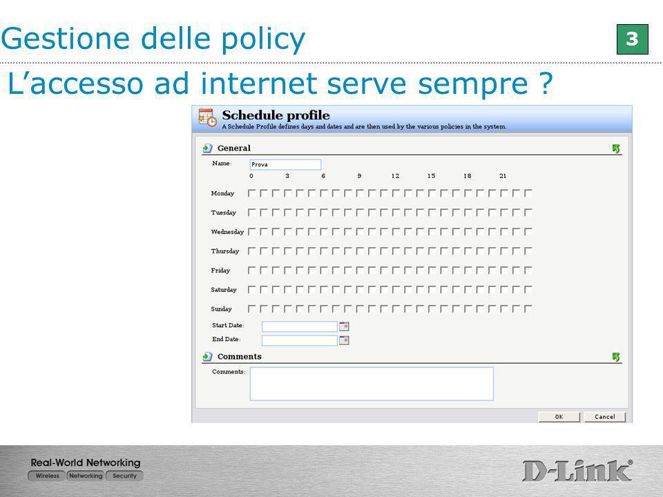 Gestione delle policy 3 Laccesso ad internet serve sempre ?