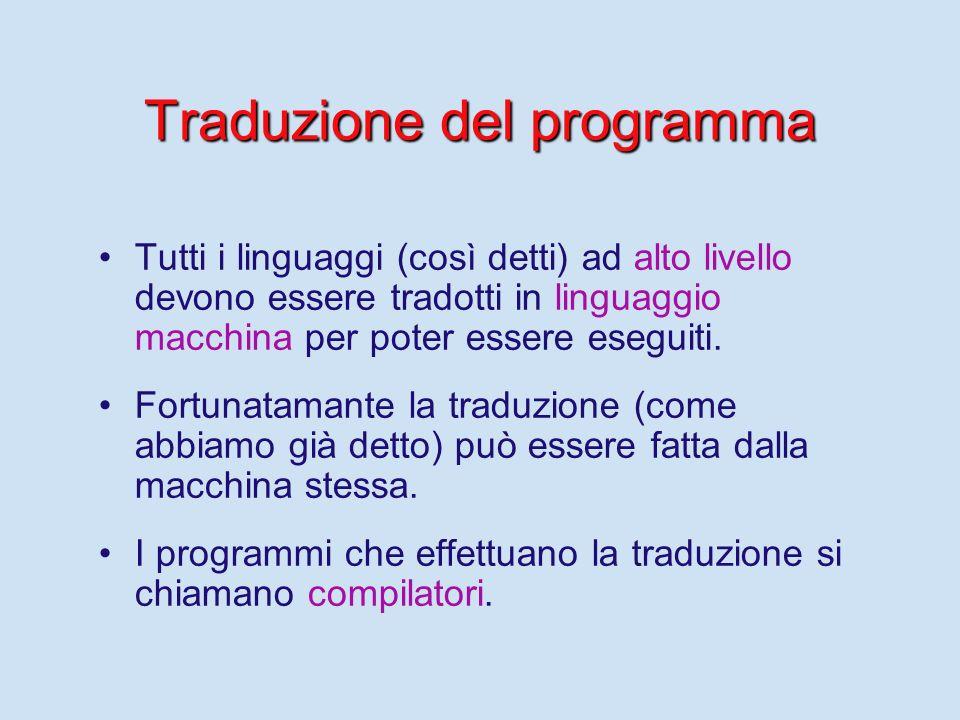 Il linguaggio macchina Il linguaggio direttamente eseguibile dal calcolatore (linguaggio macchina) è un linguaggio di programmazione poco comprensibil