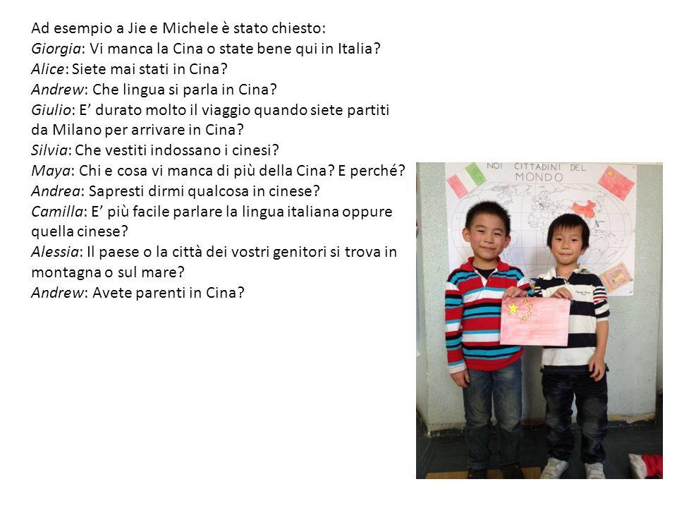 Ad esempio a Jie e Michele è stato chiesto: Giorgia: Vi manca la Cina o state bene qui in Italia? Alice: Siete mai stati in Cina? Andrew: Che lingua s