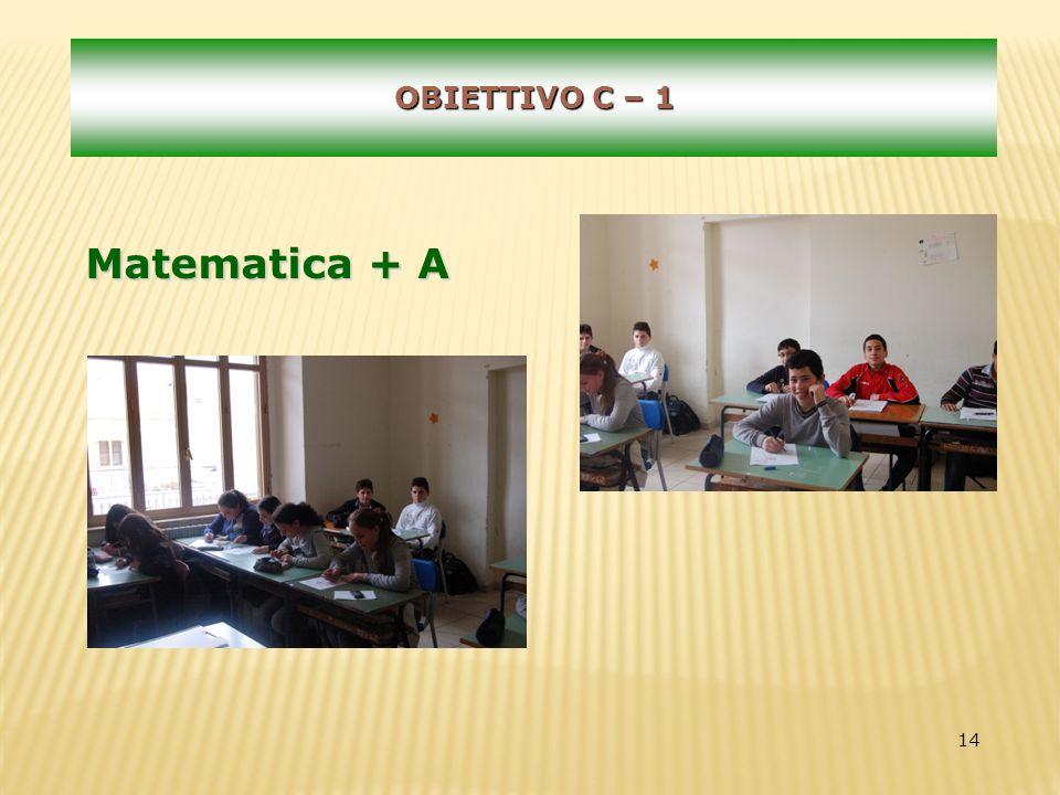 14 OBIETTIVO C – 1 Matematica + A