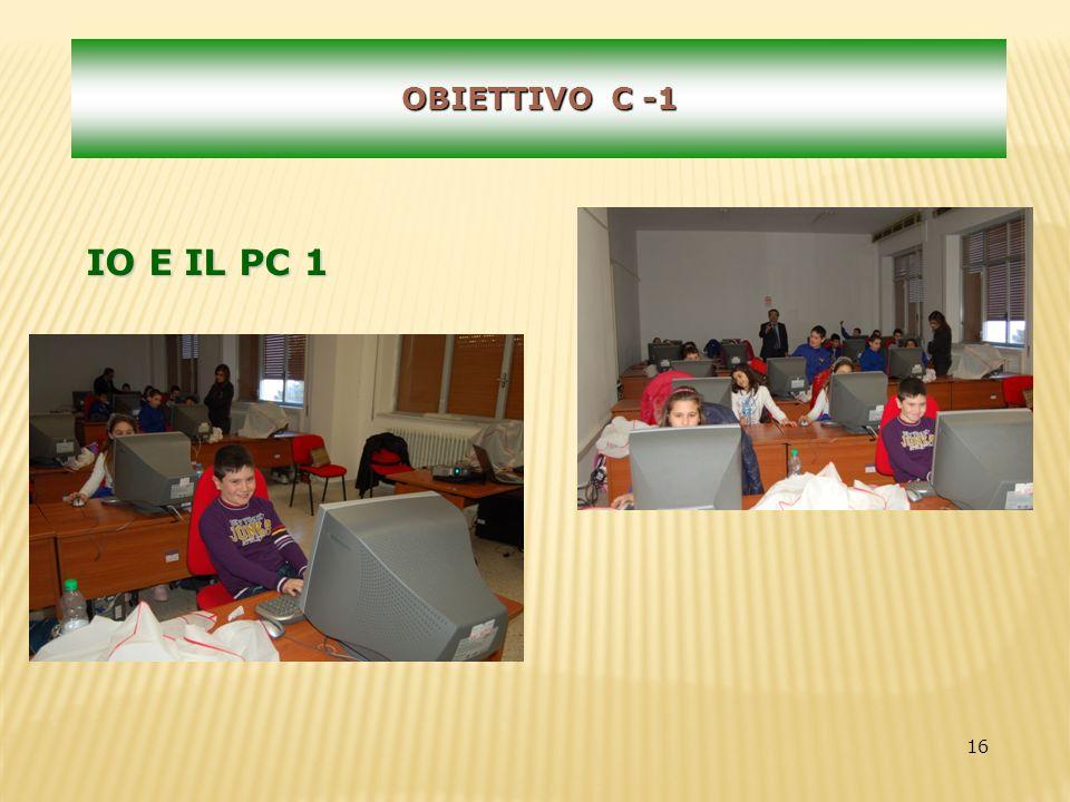 16 OBIETTIVO C -1 IO E IL PC 1
