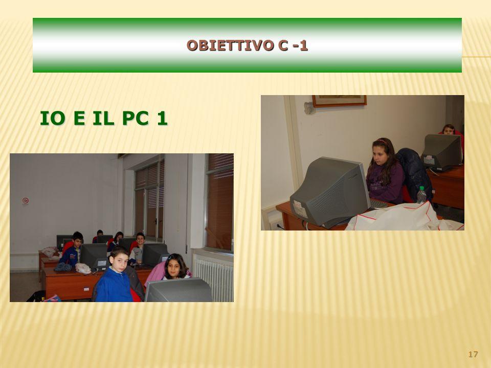 17 OBIETTIVO C -1 IO E IL PC 1