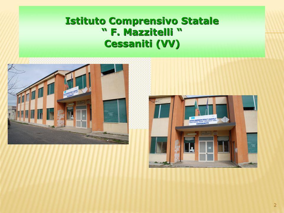 2 Istituto Comprensivo Statale F. Mazzitelli F. Mazzitelli Cessaniti (VV) Istituto Comprensivo Statale F. Mazzitelli F. Mazzitelli Cessaniti (VV)