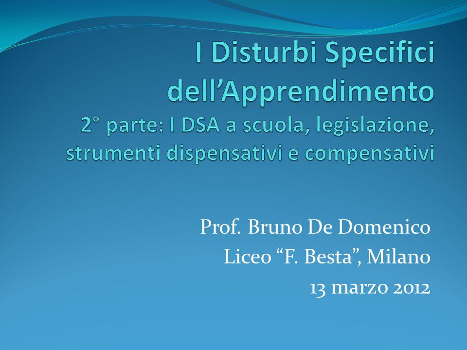 Prof. Bruno De Domenico Liceo F. Besta, Milano 13 marzo 2012
