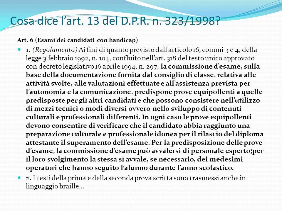 Cosa dice lart.13 del D.P.R. n. 323/1998. Art. 6 (Esami dei candidati con handicap) 1.