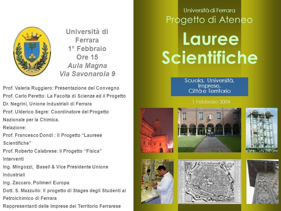 1 Università di Ferrara 1° Febbraio Ore 15 Aula Magna Via Savonarola 9 Prof. Valeria Ruggiero: Presentazione del Convegno Prof. Carlo Peretto: La Faco