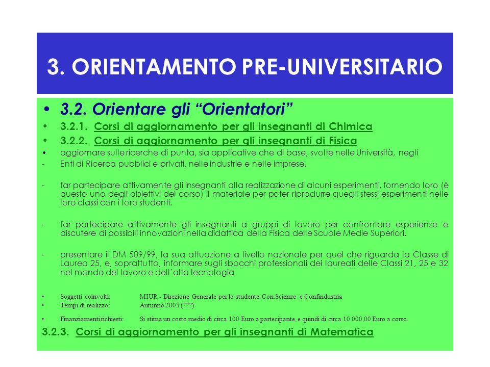 16 3. ORIENTAMENTO PRE-UNIVERSITARIO 3.2. Orientare gli Orientatori 3.2.1. Corsi di aggiornamento per gli insegnanti di Chimica 3.2.2. Corsi di aggior