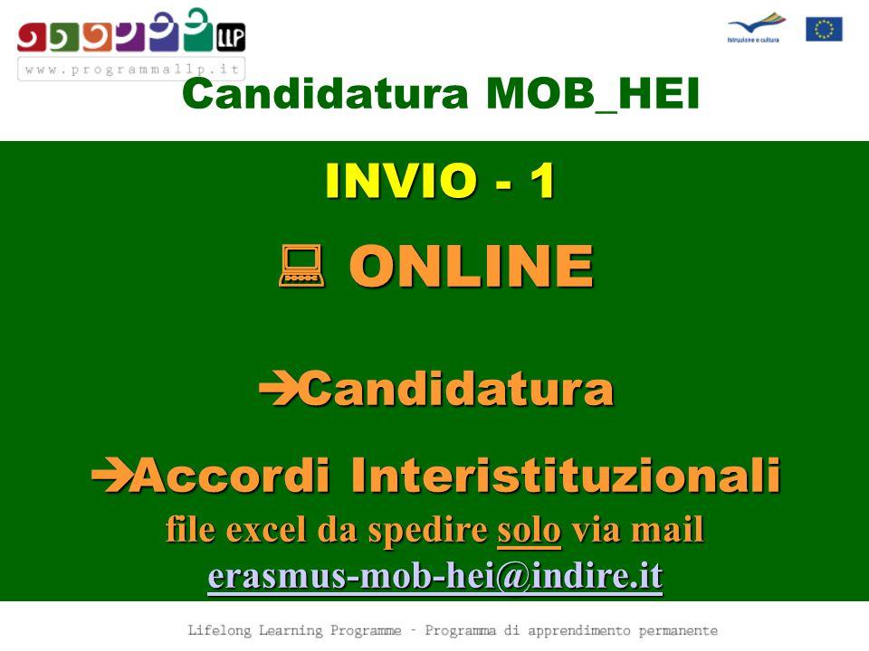 Candidatura MOB_HEI ONLINE Candidatura Accordi Interistituzionali file excel da spedire solo solo via mail erasmus-mob-hei@indire.it INVIO - 1