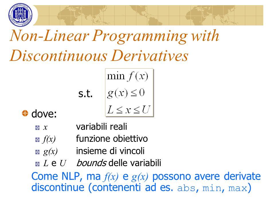 Non-Linear Programming with Discontinuous Derivatives dove: x variabili reali f(x) funzione obiettivo g(x) insieme di vincoli L e U bounds delle varia