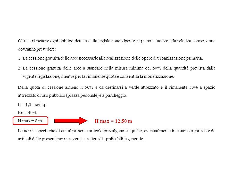 Verifica standard urbanistici: Superficie territoriale: St = 28.502 mq Volume max ammissibile: Vol.