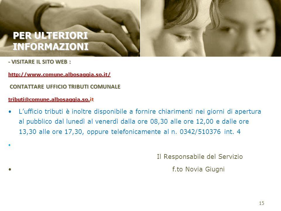 - VISITARE IL SITO WEB : http://www.comune.albosaggia.so.it/ CONTATTARE UFFICIO TRIBUTI COMUNALE CONTATTARE UFFICIO TRIBUTI COMUNALE tributi@comune.al