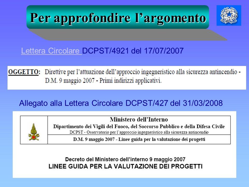 Allegato alla Lettera Circolare DCPST/427 del 31/03/2008 Per approfondire largomento Lettera Circolare Lettera Circolare DCPST/4921 del 17/07/2007