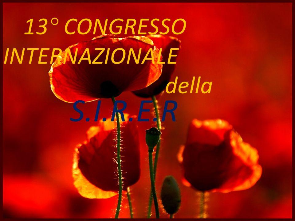 13° CONGRESSO INTERNAZIONALE della S.I.R.E.R
