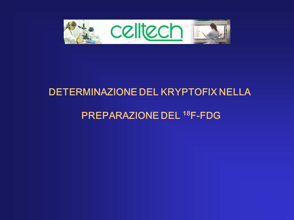 DETERMINAZIONE DEL KRYPTOFIX NELLA PREPARAZIONE DEL 18 F-FDG