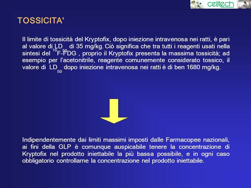 TOSSICITA' Il limite di tossicità del Kryptofix, dopo iniezione intravenosa nei ratti, è pari al valore di LD 50 di 35 mg/kg. Ciò significa che tra tu