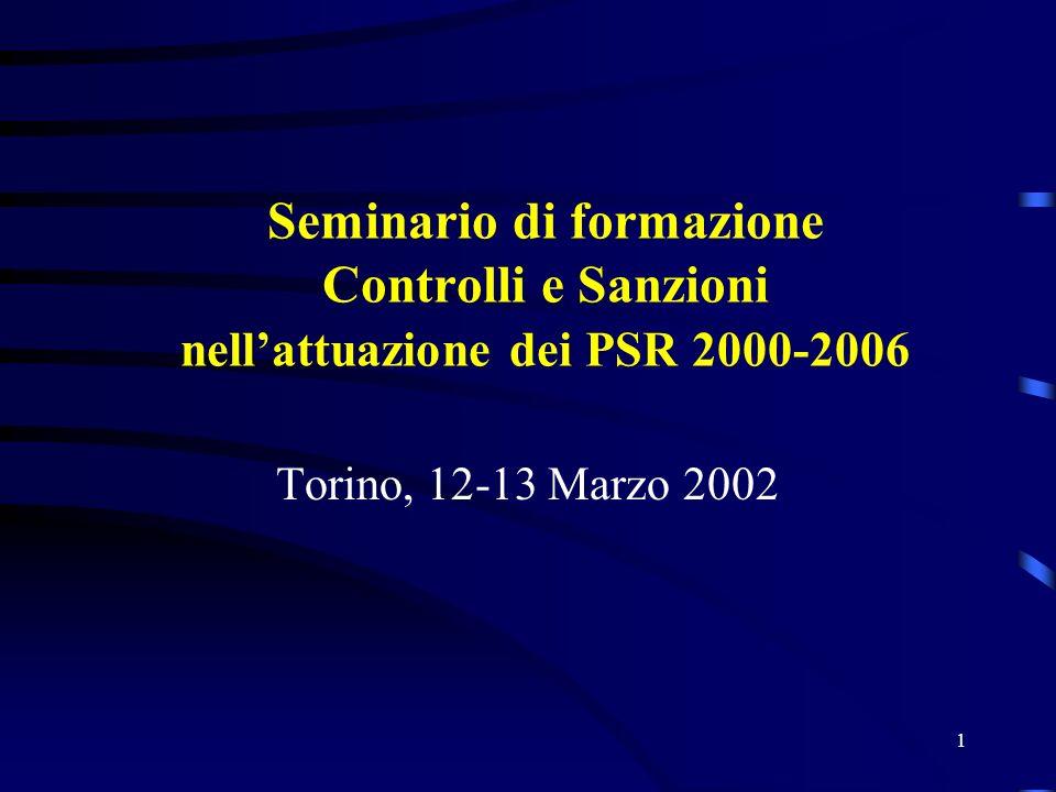 1 Seminario di formazione Controlli e Sanzioni nellattuazione dei PSR 2000-2006 Torino, 12-13 Marzo 2002