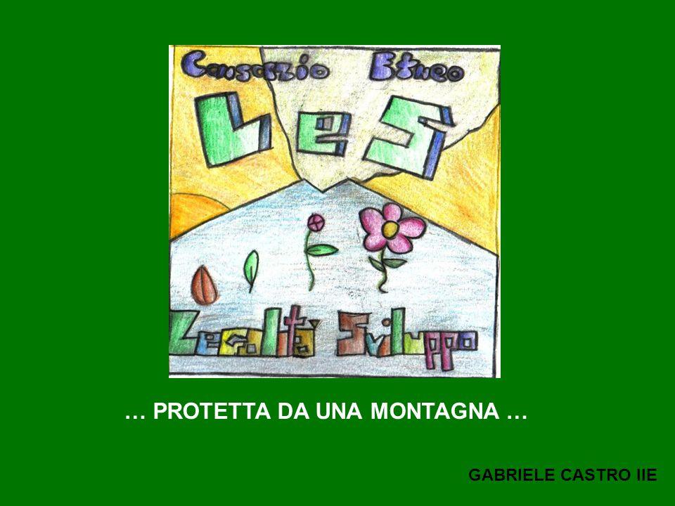 … PROTETTA DA UNA MONTAGNA … GABRIELE CASTRO IIE