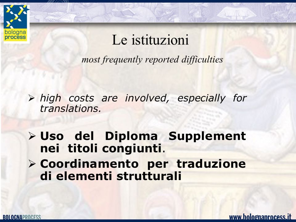 Le istituzioni most frequently reported difficulties high costs are involved, especially for translations.