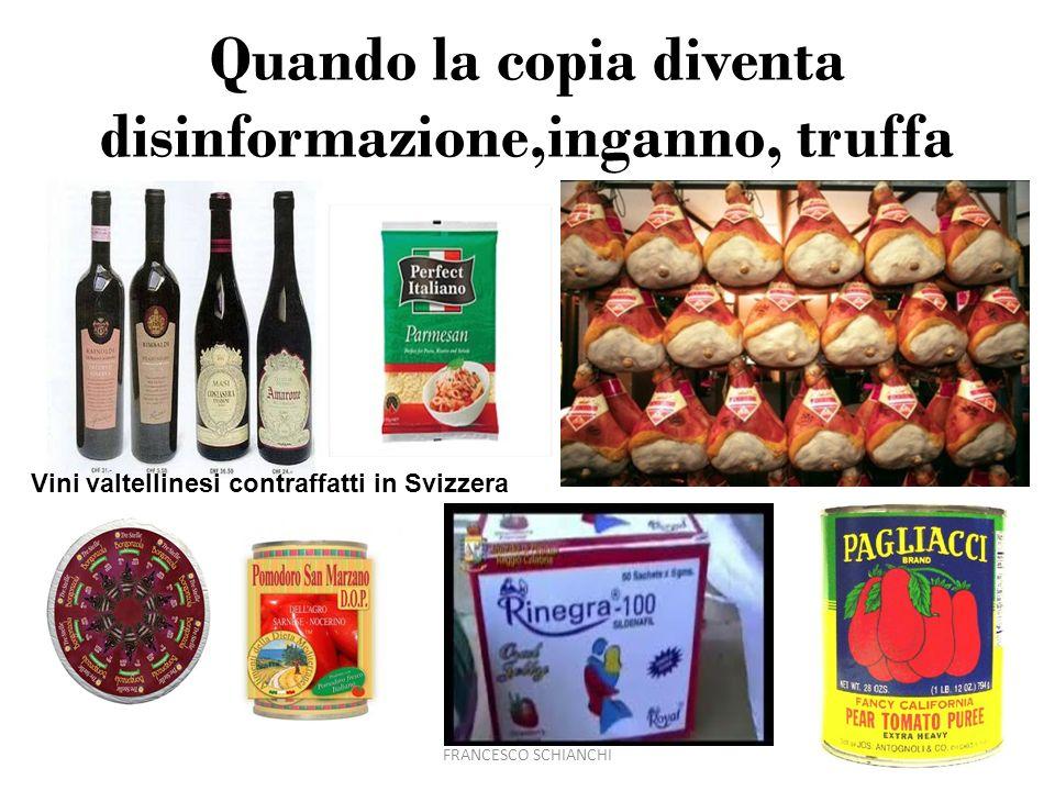 Quando la copia diventa disinformazione,inganno, truffa FRANCESCO SCHIANCHI21 Vini valtellinesi contraffatti in Svizzera