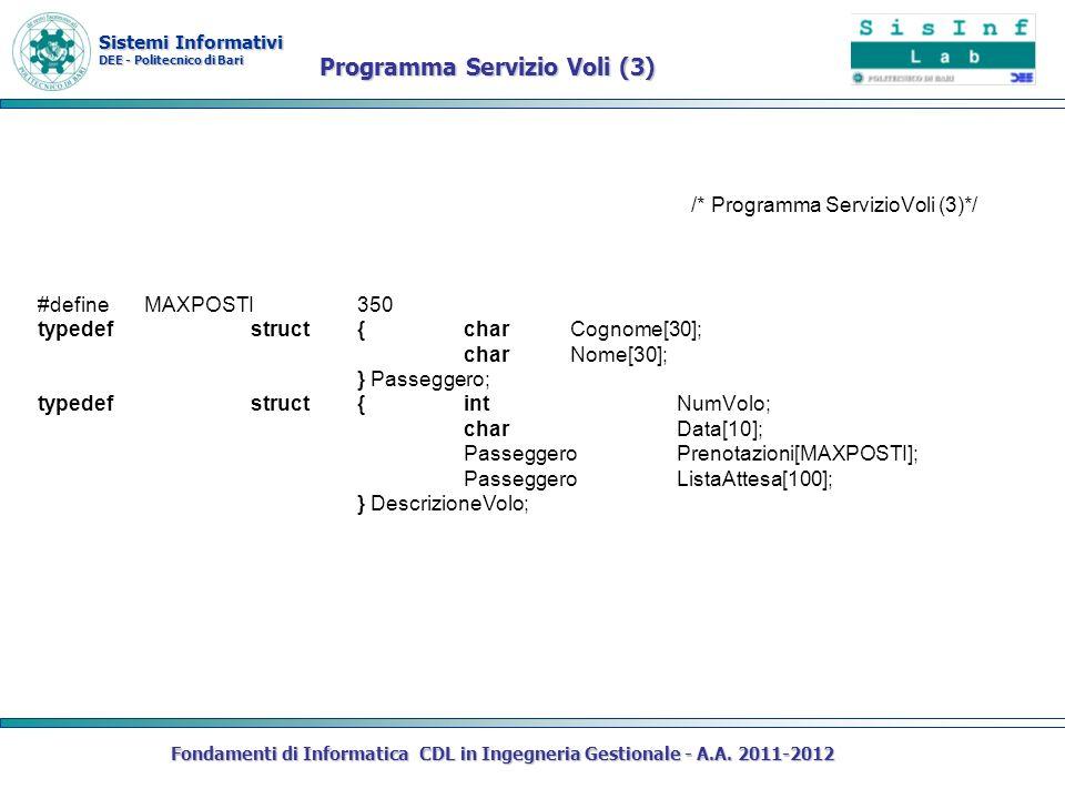 Sistemi Informativi DEE - Politecnico di Bari Fondamenti di Informatica CDL in Ingegneria Gestionale - A.A. 2011-2012 /* Programma ServizioVoli (3)*/