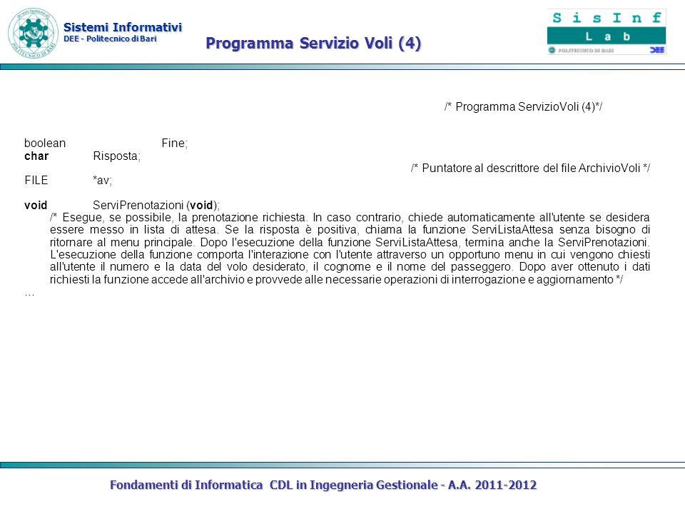 Sistemi Informativi DEE - Politecnico di Bari Fondamenti di Informatica CDL in Ingegneria Gestionale - A.A. 2011-2012 /* Programma ServizioVoli (4)*/