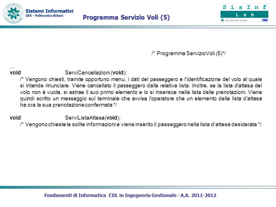 Sistemi Informativi DEE - Politecnico di Bari Fondamenti di Informatica CDL in Ingegneria Gestionale - A.A. 2011-2012 /* Programma ServizioVoli (5)*/