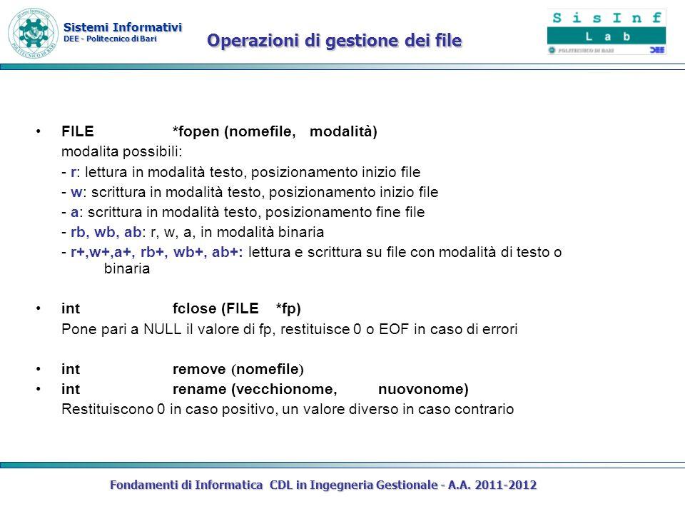 Sistemi Informativi DEE - Politecnico di Bari Fondamenti di Informatica CDL in Ingegneria Gestionale - A.A. 2011-2012 Operazioni di gestione dei file