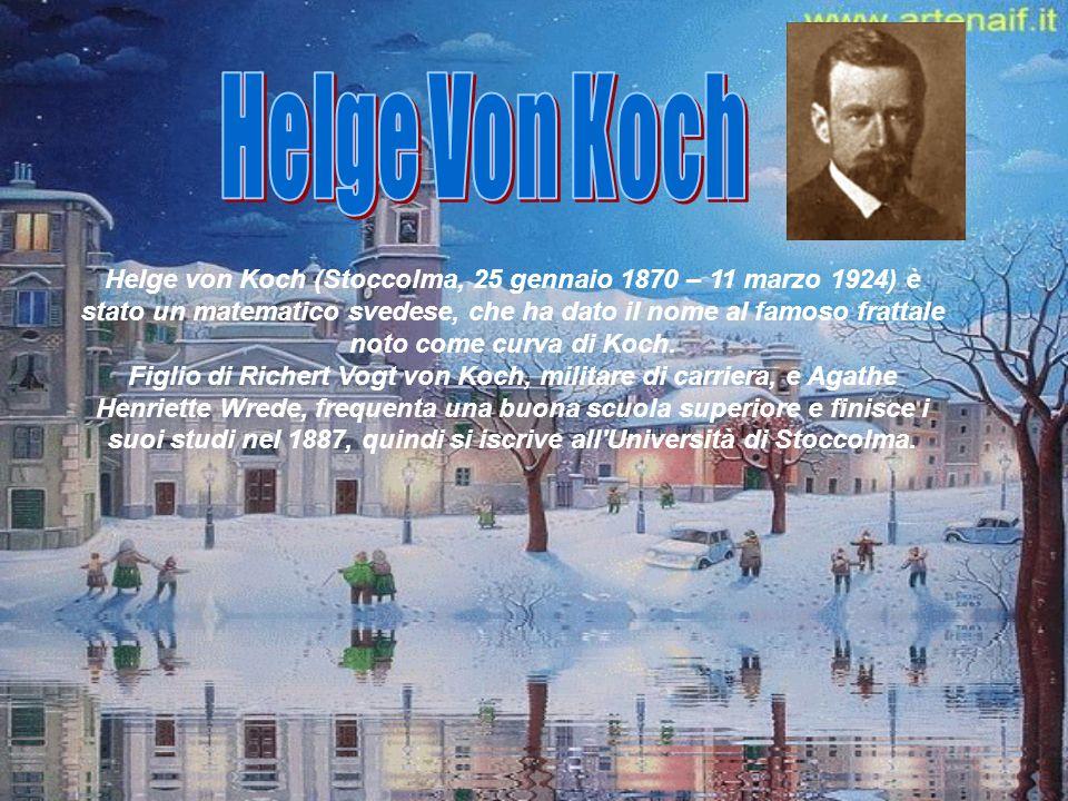 Helge von Koch (Stoccolma, 25 gennaio 1870 – 11 marzo 1924) è stato un matematico svedese, che ha dato il nome al famoso frattale noto come curva di Koch.