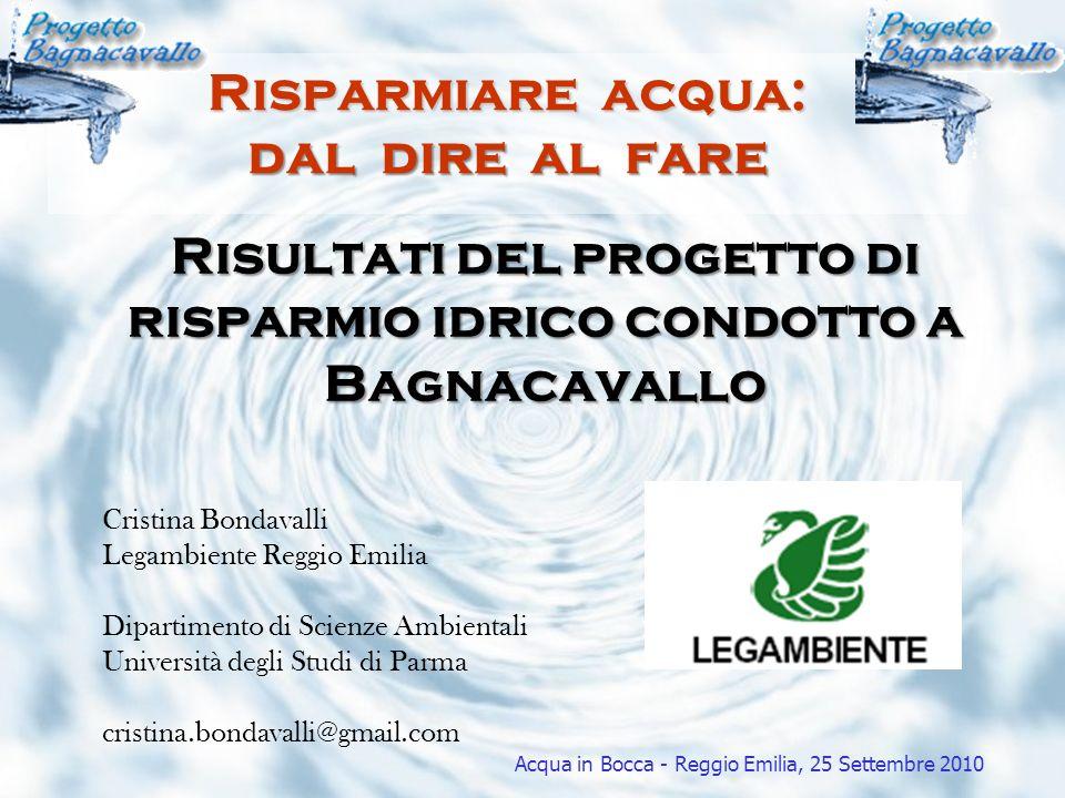 Acqua in Bocca - Reggio Emilia, 25 Settembre 2010 Cristina Bondavalli Legambiente Reggio Emilia Dipartimento di Scienze Ambientali Università degli St