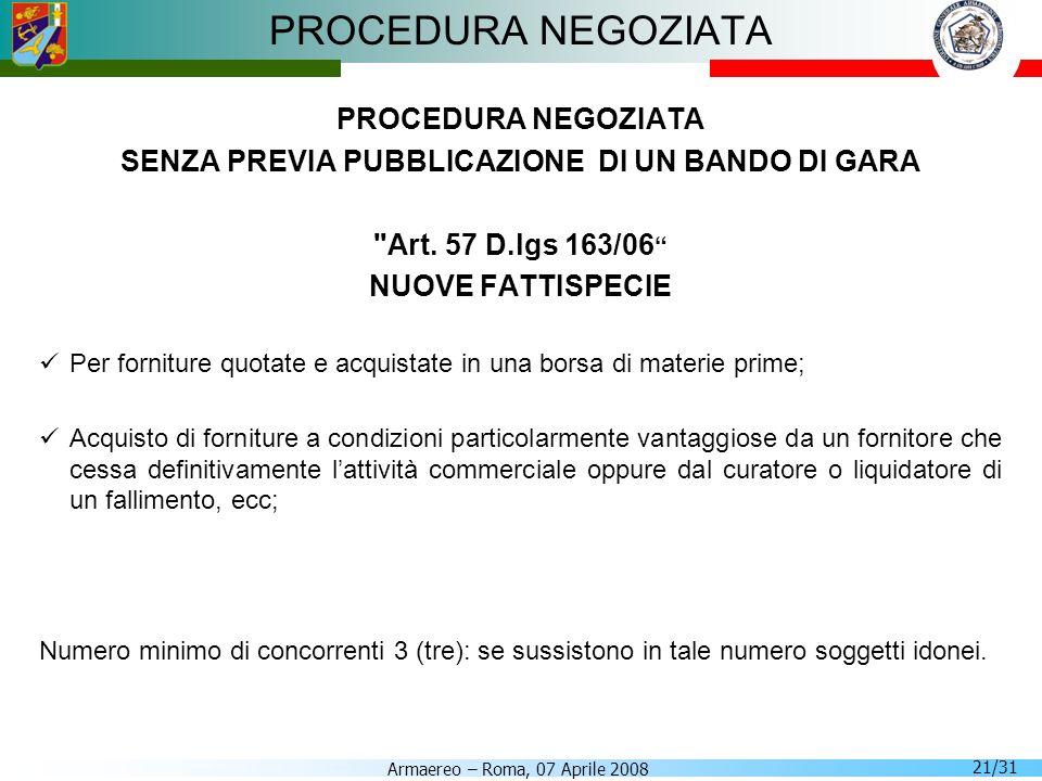 Armaereo – Roma, 07 Aprile 2008 21/31 PROCEDURA NEGOZIATA SENZA PREVIA PUBBLICAZIONE DI UN BANDO DI GARA