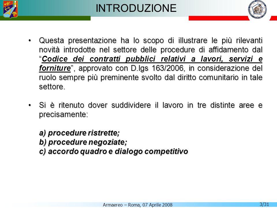 Armaereo – Roma, 07 Aprile 2008 3/31 INTRODUZIONE Questa presentazione ha lo scopo di illustrare le più rilevanti novità introdotte nel settore delle