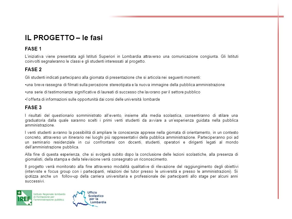 IL PROGETTO – le fasi FASE 1 Liniziativa viene presentata agli Istituti Superiori in Lombardia attraverso una comunicazione congiunta.